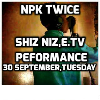 Catch Npk Twice on Shiz-Niz on the mixtape Competition Tuesday,30 September 2014